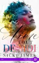 Aime tout de moi eBook by Jade Baiser, Nicky James