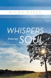 Whispers From My Soul ebook by Wilma Neels