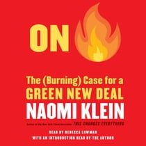 On Fire - The Case for the Green New Deal lydbok by Naomi Klein, Rebecca Lowman, Naomi Klein