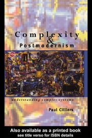 Complexity and Postmodernism ebook by Cilliers, Paul