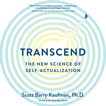 Transcend - The New Science of Self-Actualization audiobook by Scott Barry Kaufman