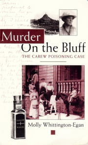 Murder on the Bluff - The Carew Poisoning Case ebook by Molly Whittington-Egan