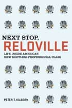 Next Stop, Reloville ebook by Peter T. Kilborn