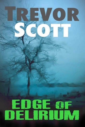 Edge of Delirium ebook by Trevor Scott