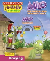Milo, the Mantis Who Wouldn't Pray ebook by Max Lucado