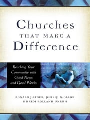 Churches That Make a Difference - Reaching Your Community with Good News and Good Works ebook by Ronald J. Sider,Philip N. Olson