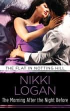 The Morning After the Night Before - Love & Lust in the city that never sleeps! ebook by Nikki Logan