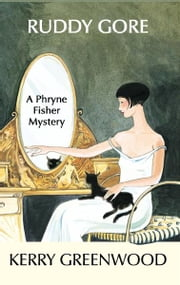 Ruddy Gore - A Phryne Fisher Mystery ebook by Kerry Greenwood