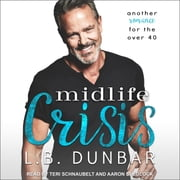 Midlife Crisis - Another romance for the over 40 audiobook by L.B. Dunbar