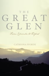 The Great Glen ebook by Catriona Fforde