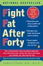 Fight Fat After Forty ebook by Pamela Peeke