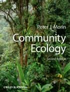 Community Ecology ebook by Peter J. Morin