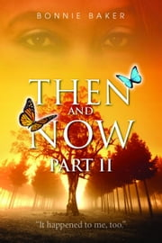 Then and Now: Part 2 ebook by Bonnie Baker