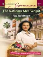 The Notorious Mrs. Wright ebook by Fay Robinson