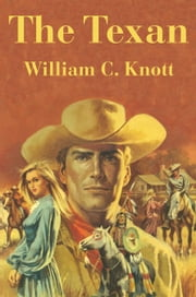The Texan ebook by William C. Knott