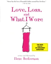 Love, Loss, and What I Wore ebook by Ilene Beckerman