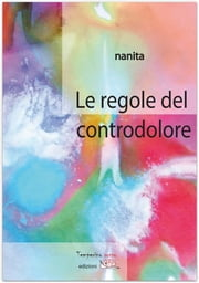 Le regole del controdolore ebook by Nanita