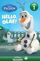 Frozen: Hello, Olaf! - A Disney Read-Along (Level 1) ebook by Disney Books