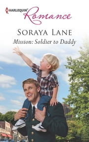 Mission: Soldier to Daddy ebook by Soraya Lane