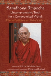Samdhong Rinpoche - Tibetan Buddhism and Today's World ebook by