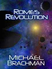 Rome's Revolution ebook by Michael Brachman