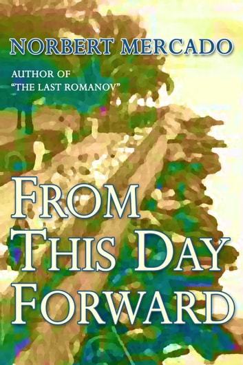 From This Day Forward ebook by Norbert Mercado