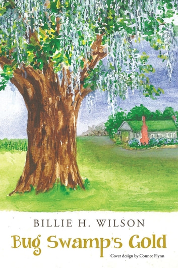 Bug Swamp'S Gold ebook by Billie H. Wilson