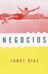 Negocios - (Spanish-language edition of Drown) ebook by Junot Díaz