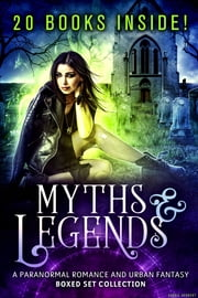 Myths & Legends ebook by Joanne Wadsworth, J.H. Croix, Madisyn Ashmore,...