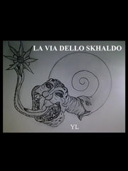 La Via dello Skhaldo ebook by Yanuk Lurjiame