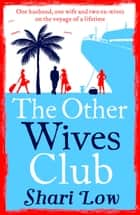 The Other Wives Club - A laugh-out-loud summer read ebook by Shari Low