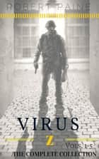 Virus Z: The Complete Collection ebook by Robert Paine