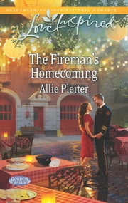 The Fireman's Homecoming ebook by Allie Pleiter