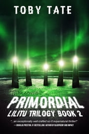 Primordial (Lilitu Trilogy Book 2) ebook by Toby Tate