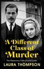 A Different Class of Murder ebook by Laura Thompson