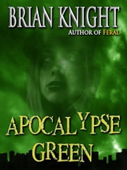 Apocalypse Green ebook by Brian Knight