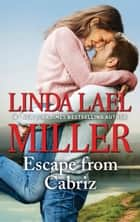 Escape From Cabriz ebook by Linda Lael Miller