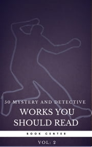 50 Mystery and Detective masterpieces you have to read before you die vol: 2 (Book Center) ebook by Mark Twain, Agatha Christie, Arthur Conan Doyle,...