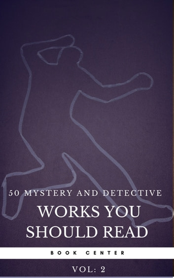 50 Mystery and Detective masterpieces you have to read before you die vol: 2 (Book Center) 電子書 by Mark Twain,Agatha Christie,Arthur Conan Doyle,Edgar Allan Poe,Dorothy Leigh Sayers,G.K Chesterton,Charles Dickens,Jules Verne,Wilkie Collins,Joseph Smith Fletcher,R. Austin Freeman,Maurice Leblanc,Sax Rohmer,Book Center