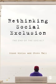 Rethinking Social Exclusion - The End of the Social? ebook by Simon Winlow,Steve Hall