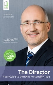 The Director: Your Guide to the ENTJ Personality Type ebook by Jaroslaw Jankowski