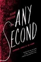 Any Second ebook by Kevin Emerson