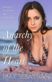 Anarchy of the Heart ebook by Max Sebastian