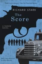 The Score - A Parker Novel ebook by Richard Stark, John Banville