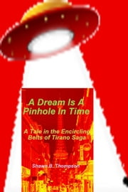 A Dream Is A Pinhole In Time ebook by Shawn Thompson