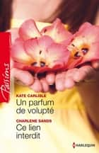 Un parfum de volupté - Ce lien interdit ebook by Kate Carlisle, Charlene Sands