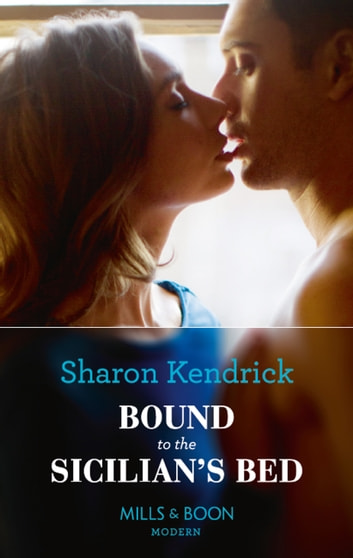 Bound To The Sicilian's Bed (Mills & Boon Modern) (Conveniently Wed!, Book 3) ekitaplar by Sharon Kendrick
