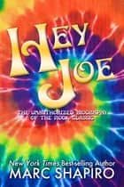 Hey Joe - The Unauthorized Biography of a Rock Classic ebook by Marc Shapiro