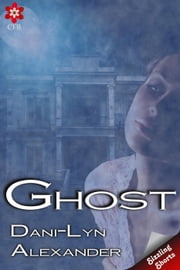 Ghost ebook by Dani-Lyn Alexander
