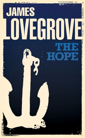 The Hope ebook by James Lovegrove